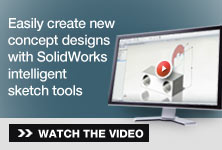 Easily create new concept designs with solidworks intelligent sketch tools